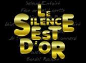 Le silence est d'or!